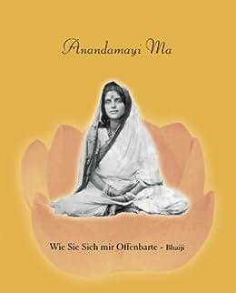 Anandamayi Ma - Wie Sie sich mir Offenbarte von [Ray, Jyotish Candra]