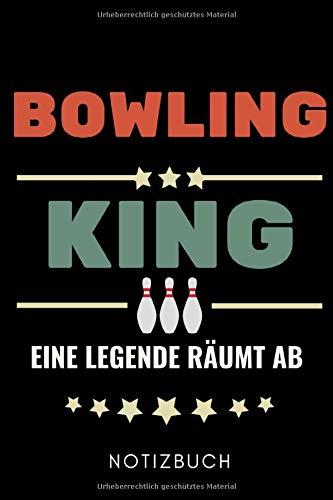 BOWLING KING EINE LEGENDE RÄUMT AB NOTIZBUCH: A5 TAGEBUCH Geschenk für Bowlingspieler | Bowlingbuch | Kegeln | Bowling | Kegelspiel | Mannschaft | Bowlingfan | Bowler | Sport | Männer