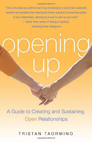 Opening Up: Creating and Sustaining Open Relationships