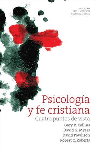 Psicología y fe cristiana: Cuatro puntos de vista eBook: Gary R ...