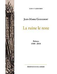 La ruine le reste (poèmes) par Jean-Marie Guinebert