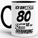 Geburtstags-Tasse'Ich bin 80 mit 62 Jahren Erfahrung' Innen & Henkel Schwarz/Geburtstags-Geschenk/Geschenk-Idee/Lustig/mit Spruch/Witzig/Spaß/Beste Qualität - 25 Jahre Erfahrung