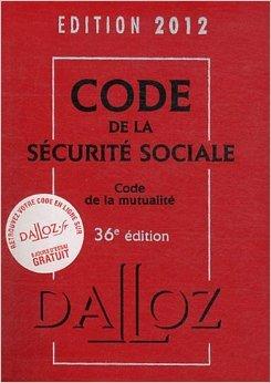 Code de la sécurité sociale, code de la mutualité 2012 - 36e éd.: Codes Dalloz Professionnels de Anne-Sophie Ginon,Frédéric Guiomard,Sonia Leroy ( 4 avril 2012 )