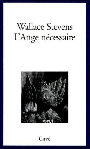 L'ange nécessaire : Essais sur la réalité et l'imagination par Stevens Wallace