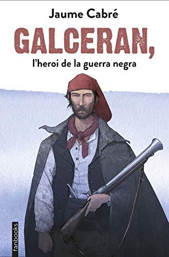 Galceran, l'heroi de la guerra negra par Jaume Cabré