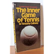 The Inner Game Of Tennis by W. Timothy Gallwey (1982-08-01)