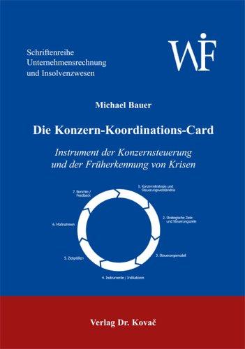 Die Konzern-Koordinations-Card: Instrument der Konzernsteuerung und der Früherkennung von Krisen (Unternehmensrechnung und Insolvenzwesen)