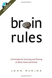 Brain Rules: 12 Principles for Surviving and Thriving at Work, Home, and School (Book & DVD) by Medina, John (2008) Hardcover