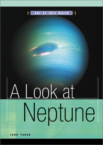 A Look at Neptune (Out of This World)