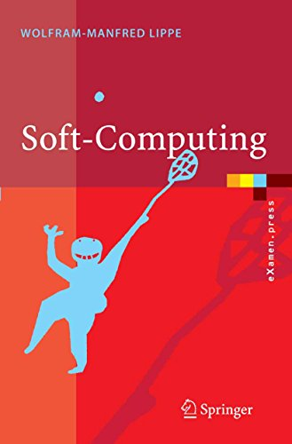 Soft-Computing: mit Neuronalen Netzen, Fuzzy-Logic und Evolutionären Algorithmen (eXamen.press)