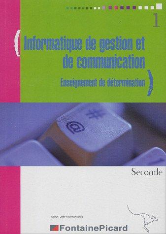 Informatique de gestion et de communication 2e : Enseignement de détermination