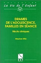 DRAMES DE L'ADOLESCENCE, FAMILLES EN SEANCE. Récits cliniques