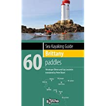 Sea Kayaking Guide Brittany: 60 Paddles