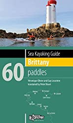 Sea Kayaking Guide Brittany: 60 Paddles