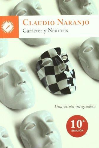 Caracter y neurosis: una vision integradora por Claudio Naranjo