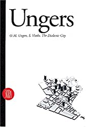 O. M. Ungers: The Dialectic City (Writings by Architects)