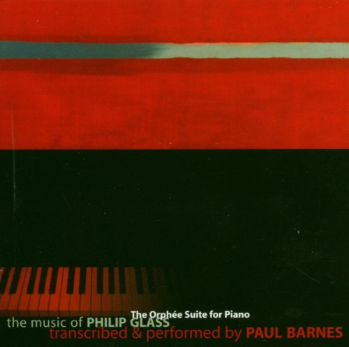 The Music of Philip Glass Transcribed & Performed by Paul Barnes