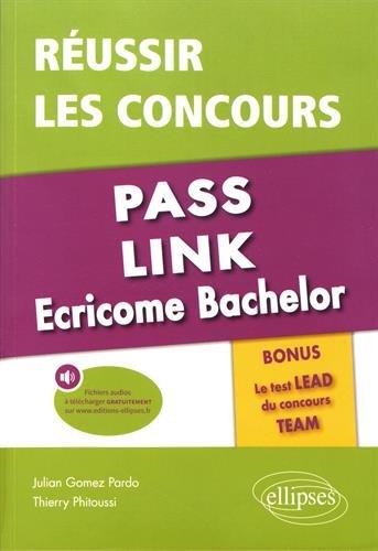 Réussir les concours Pass, Link, Ecricome Bachelor - Bonus : le nouveau Test LEAD du concours TEAM par Julian Gomez Pardo