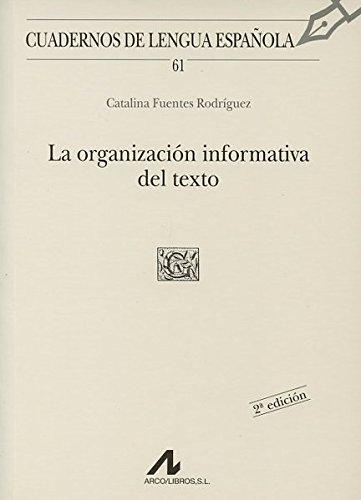 La organización informativa del texto (G cuadrado) (Cuadernos de lengua española) por Catalina Fuentes Rodríguez