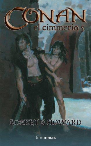 Conan el cimmerio 5 (Conan Clásico) por Robert E. Howard