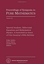 Spectral Analysis, Differential Equations and Mathematical Physics: A Festschrift in Honor of Fritz Gesztesy's 60th Birthday (Proceedings of Symposia in Pure Mathematics)