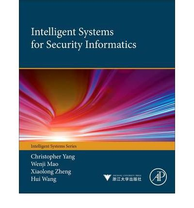 [(Intelligent Systems for Security Informatics )] [Author: Christopher C. Yang] [Mar-2013]