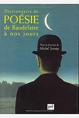 Dictionnaire de poésie de Baudelaire à nos jours Relié