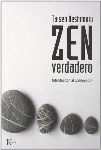 Zen verdadero: Introducción al Shobogenzo (Sabiduría Perenne) por Taisen Deshimaru