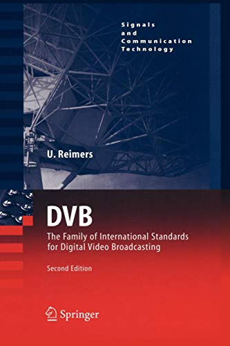 Dvb: The Family Of International Standards For Digital Video Broadcasting (Signals And Communication Technology) Internationale Video-elektronik