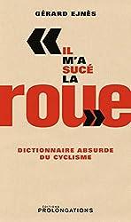 «Il m'a sucé la roue», Dictionnaire absurde du cyclisme