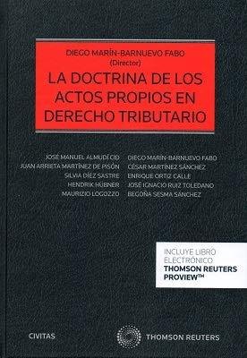 La doctrina de los actos propios en Derecho Tributario (Papel + e-book) (Estudios y Comentarios de Legislación)