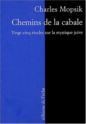 Chemins de la Cabale : Vingt-cinq études sur la mystique juive