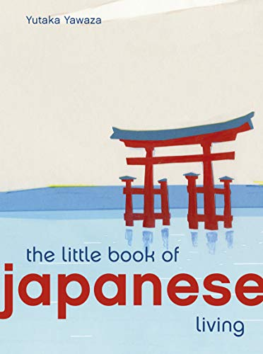 The Little Book of Japanese Living (Little Book of Living)