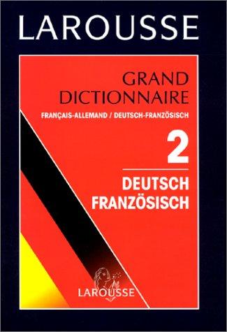 GRAND DICTIONNAIRE FRANCAIS-ALLEMAND ET DEUTSCH-FRANZOSISCH. Tome 2 par Collectif
