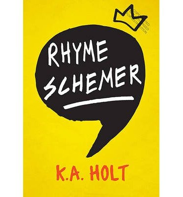 [(Rhyme Schemer)] [ By (author) K. A. Holt ] [October, 2014]