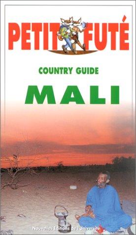 Le Petit Futé. Country Guide Mali 1999