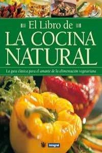 El libro de la cocina natural (OTROS INTEGRAL) por Iona Purti