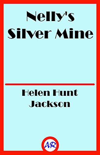 Nelly's Silver Mine (Illustrated): A Story of Colorado Life (English Edition) (Silver Christmas Garland)