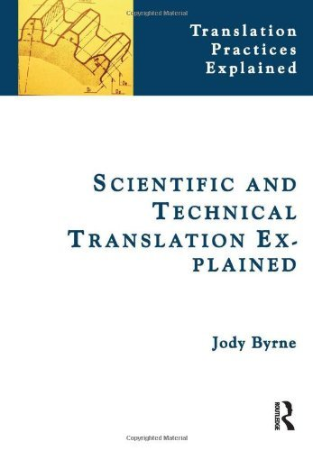 By Jody Byrne Scientific and Technical Translation Explained: A Nuts and Bolts Guide for Beginners (Translation Pr [Paperback]