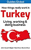How Things Really Work in Turkey: Living, working & doing business (English Edition)