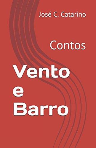 Vento e Barro: Contos por José Cipriano Catarino