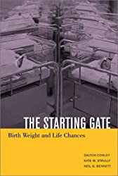 The Starting Gate: Birth Weight and Life Chances by Dalton Conley (2003-10-08)