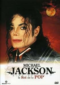 Michael Jackson: Roi de la Pop