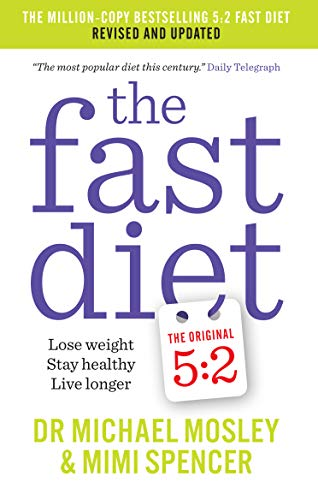 The Fast Diet: Revised and Updated: Lose weight, stay healthy, live longer (English Edition)