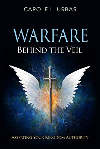 Warfare Behind the Veil: Asserting Your Kingdom Authority (English Edition)