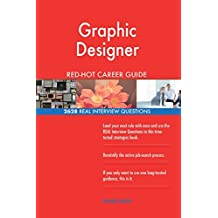 Graphic Designer RED-HOT Career Guide; 2628 REAL Interview Questions