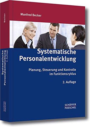 Systematische Personalentwicklung: Planung, Steuerung und Kontrolle im Funktionszyklus