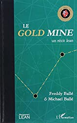 Le Gold Mine, un récit lean.