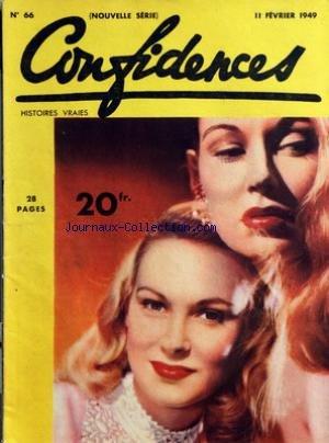 CONFIDENCES [No 66] du 11/02/1949 - HISTOIRES VRAIES - AU-DESSUS DU VIDE LES MAINS TENDUES - MON FILS AVAIT UN SECRET - NUIT DE NOCES - CONFIDENTIELLEMENT - VIVRE ET REUSSIR, PAR BALDIN - LES CHEMINS DE L'INNOCENCE, ROMAN, PAR TAYLOR CALDWELL - LE MIRACLE DES CLOCHES, ROMAN PAR RUSSELL JANNEY - LES MOTS CROISES DE CONFIDENCES - LES CONFIDENCES DU CIEL - ALICE AU PAYS DE LA BEAUTE - COMMENT VOUS ETES-VOUS CONNUS ? - REPONSE AU PROBLEME HUMAIN DU NUMERO 54 - BLONDIE ET CIE - LA PAGE DE MODES DE par Collectif