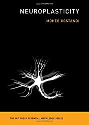 Neuroplasticity (The MIT Press Essential Knowledge Series)